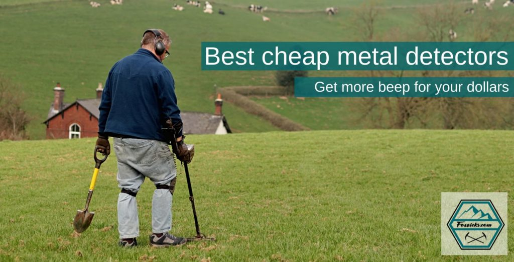 Best cheap metal detectors - get more beep for your dollar